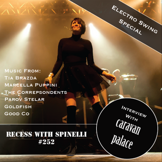 RECESS with SPINELLI #252, Caravan Palace - Electro Swing Special
