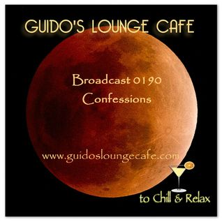 Guido's Lounge Cafe Broadcast 0190 Confessions (20151023)