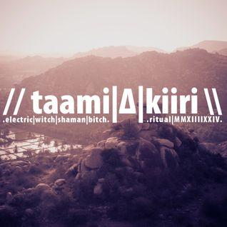 // taami|Δ|kiiri \ .electric|witch|shaman|bitch. // ritual|MMXIIIIXXIV \