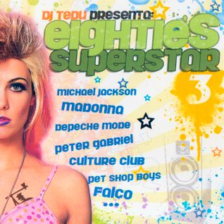 Eighties Superstar 3 - Mixed by Dj Tedu