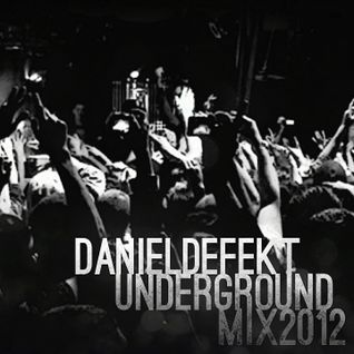 Daniel Defekt - Underground Mix 2012