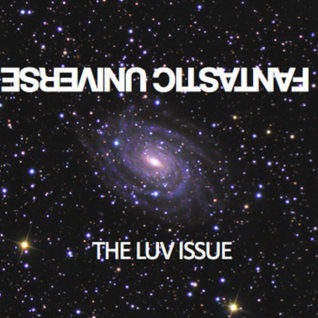 Fantastic Universe: The Luv Issue (Re-Upload from 2010)