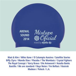 Mixtape Oficial Arenal Sound 2014 by elyella djs