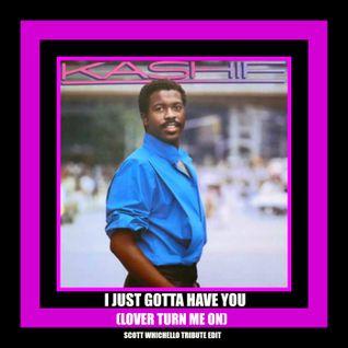 Kashif- I Just Gotta Have You (Scott Whichello Tribute Edit)