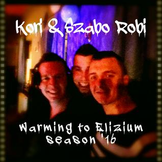 Warming to Elizium season '16 mixed by Kori & Szabo Robi