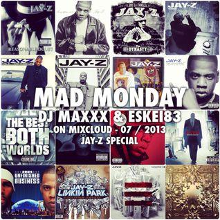 Mad Monday Radioshow - Jay Z Special - 07/2013 - DJMaxxx & Eskei83