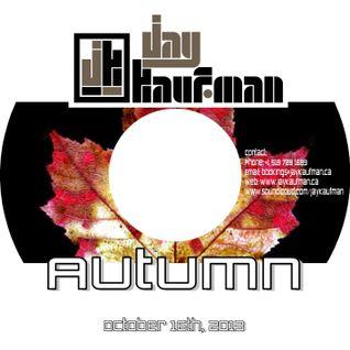 Jay Kaufman presents Autumn  - October 16th, 2013