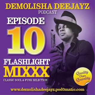 Demolisha Deejayz - Episode 10 - Flashlight Mixxx