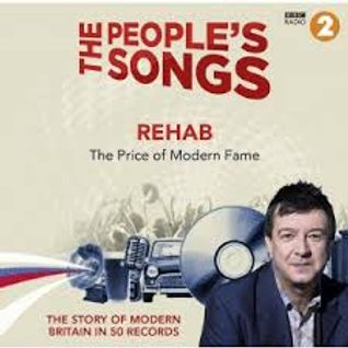 BBC Radio 2 'The Peoples' Songs' - Rehab. The Price of Modern Fame.