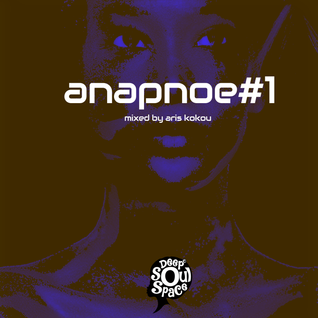 Deep Soul Space presents Anapoe - Mixed by Aris Kokou