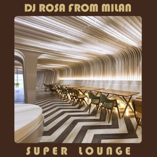 DJ Rosa from Milan - Super Lounge