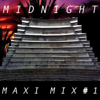 Midnight Maxi Mix Part 1