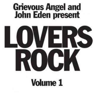 John Eden & Grievous Angel present Lovers Rock volume 1