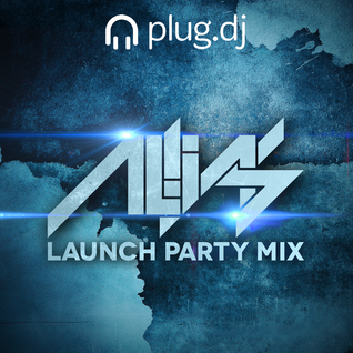 Aliias Launch Party Set @ plug.dj 2013