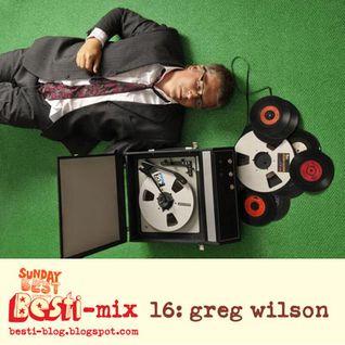 Besti-mix 16: Greg Wilson