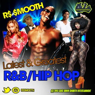 Latest & Greatest R&B/Hip-Hop (Spring/Summer 2015) [Mixed by R$ $mooth]