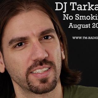 DJ Tarkan - No Smoking on TM Radio - 26-aug-2011