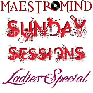 maestromind - Sunday Sessions - Ladies Special