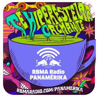 RBMA Radio Panamérika 420 - Té Hiperestelar Calmante