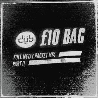£10 Bag - Full Metal Racket Pt. II