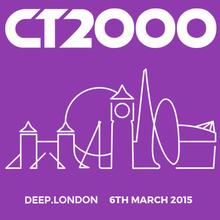 CT2000 @ DEEP.LONDON - FRIDAY 6TH MARCH 2015