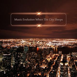 Music Evolution When The City Sleeps