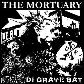 Dj Grave Bat - THE MORTUARY 1.29.16