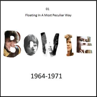 Floating In A Most Peculiar Way: Bowie 1964-1971