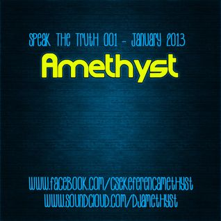 Amethyst - Speak The Truth 001 - January 2013 Podcast