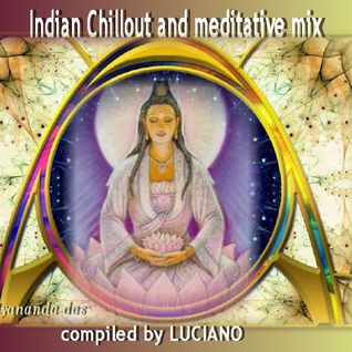 INDIAN CHILLOUT & MEDITATIVE MIX.