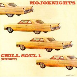 MojoKnights presents Chill Soul (Vol 1 & 2 Re-edit)