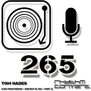 Techno Music | Tom Hades b2b Roy El Kei in the Rhythm Convert(ed) Podcast 265 (DEEP pt.2 - Zwolle)