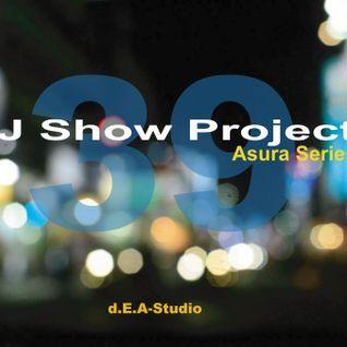 DJ Show Project Asura Series vol.39