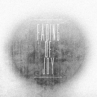 The Fading of Joy (2nd Encounter)