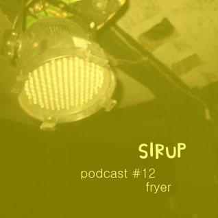 Sirup podcast #12 - Fryer