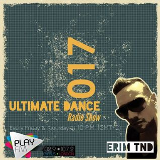 Utimate Dance Radio Show 017 by ERIM TND on Play Fm