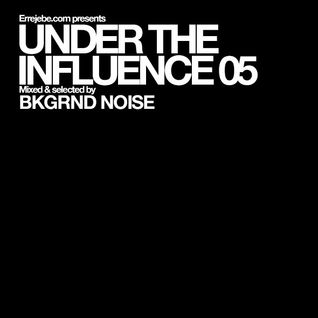 Under the influence vol 5_ Bkgrnd Noise