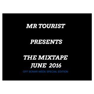 The Mixtape June 2016 | mr. Tourist