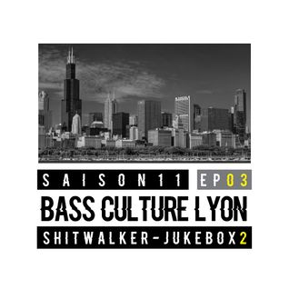 Bass Culture Lyon S11EP003 - ShitWalker - JukeBox 2
