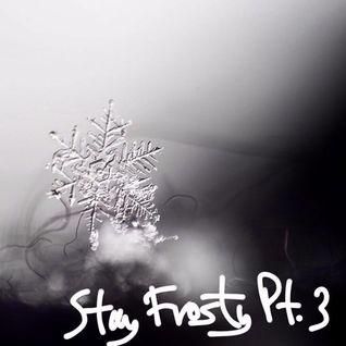 Dex - Stay FROSTY Mixx Pt. 3