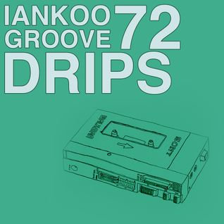 Groove Drips episode 72