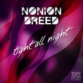 Nonion Breed - Tight All Night Mixtape (Tuff Em Up! 2015)