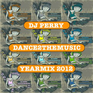 Dance2TheMusic Yearmix 2012