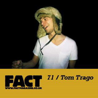 FACT Mix 71: Tom Trago