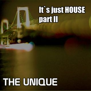 The Unique - It`s just House - Radiopodcast - part II