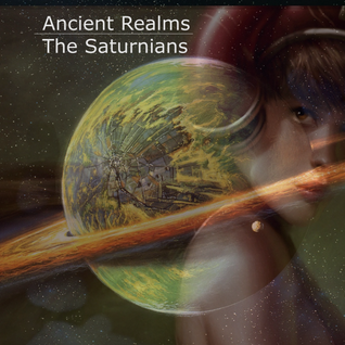 Ancient Realms - The Saturnians (July 2016)