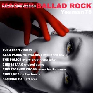 MASTER BALLAD ROCK (Toto, Alan Parsons Project, The Police, Chris Isaak,Christopher Cross,Chris Rea)