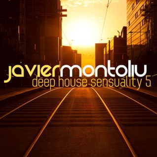 Javier Montoliu - Deep House Sensuality 5 [2016]