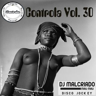 Controla Vol. 30 - Dj. Malcriado [Mau Mau]