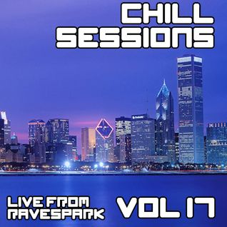 Chill Sessions 17 (Live from Ravespark) [2014-08-30]